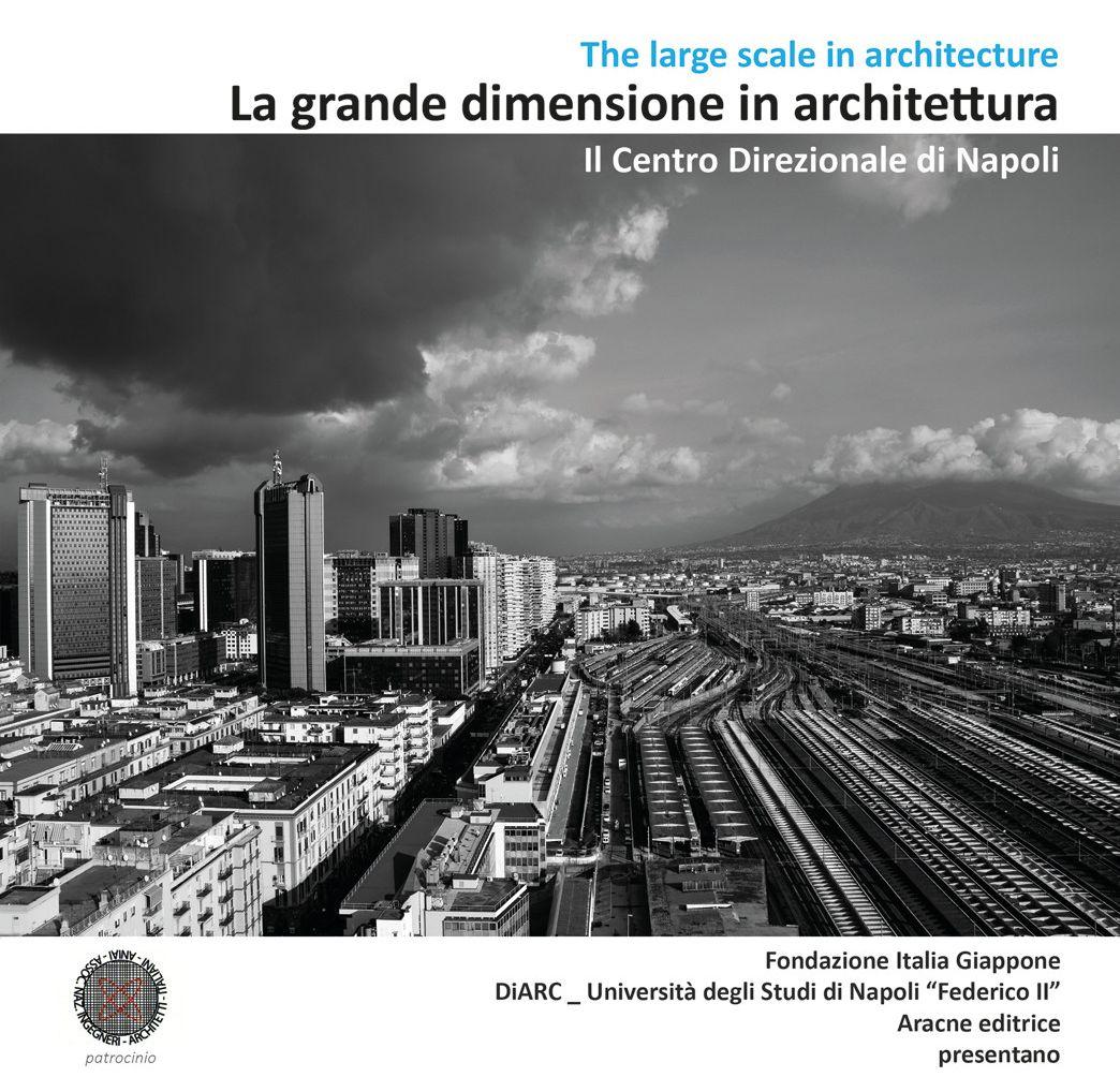 La grande dimensione in architettura kenzo tange e napoli for Studi di architettura napoli